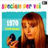 Speciale Per Voi: 16 Giugno 1970 & 30 Giugno 1970